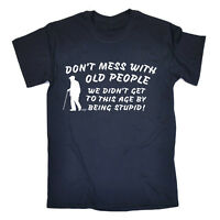Funny T Shirt Dont Mess With Old People Birthday Joke tee Gift Novelty T-SHIRT