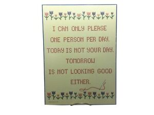 New I Can Only Please One Person Per Day... Funny Wood Sign