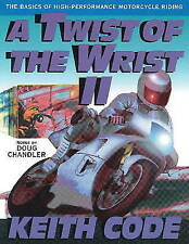 A Twist of the Wrist: Basics of High-performance Motor Cycle Riding - Volume 2: