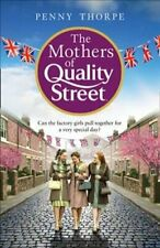 The Mothers of Quality Street by Penny Thorpe 9780008307806 | Brand New