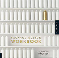 Package Design Workbook 'The Art and Science of Successful Packaging DuPuis, Ste