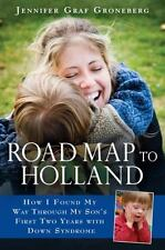 Road Map to Holland: How I Found My Way Through My Son's First Two Years With Do