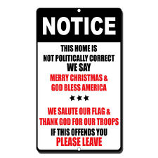 Notice This Home Is Not Politically Correct We Say Merry Christmas Metal Sign