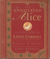 The Annotated Alice: The Definitive Edition by Lewis Carroll|Martin Gardner