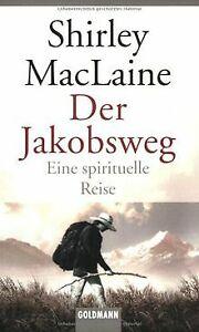 Der Jakobsweg: Eine spirituelle Reise von MacLaine, Shirley   Buch   Zustand gut