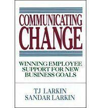 Communicating Change: Winning Employee Support for New Business Goals-ExLibrary
