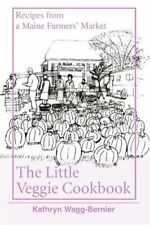 The Little Veggie Cookbook: Recipes from a Maine F