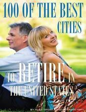100 of the Best Cities to Retire in United States by Alex Trost and Vadim...