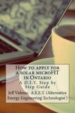How to Apply for a Solar MicroFIT in Ontario : A D. I. Y. Step by Step Guide...