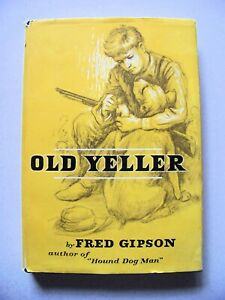 1956 Edition OLD YELLER By FRED GIPSON Illustrated By CARL BURGER w/Dust Jacket