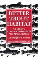 Better Trout Habitat: A Guide To Stream Restoration And Management-ExLibrary