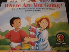 Where Are You Going? Teacher Big/Lap Book Lanczak Williams Science