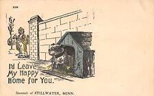 """""""I'd Leave My Happy Home for You"""" in Stillwater Minnesota~Hobo~Bulldog~1908 PC"""