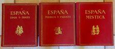 ESPANA - 3 TOMES - ORTIZ ECHAGÜE -1950-TIPOS Y TRAJES;PUEBLOS Y PAISAJES;MISTICA