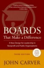 Boards That Make a Difference: A New Design for Leadership in Nonprofit and Pu..