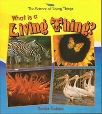 What is a Living Thing? (Science of Living Things)