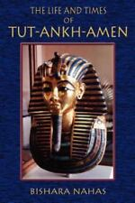 The Life and Times of Tut-Ankh-Amen (Paperback or Softback)