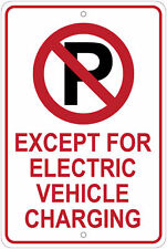No Parking Except For Electric Vehicle Charging 8x12 Aluminum Sign
