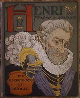 MONTORGUEIL. VOGEL. HENRI IV ROI DE FRANCE ET DE NAVARRE. BOIVIN. 1907.