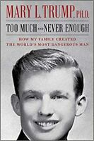 Too Much and Never Enough by Mary L. Trump Hardcover July 14, 2020