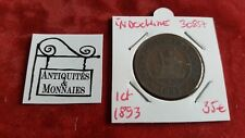 INDOCHINE - PIECE DE 1 CENT CENTIME 1893 - REF30857