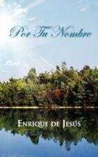 Por Tu Nombre by Enrique De Jes�s (2012, Paperback)