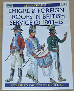 FOREIGN TROOPS BRITISH SERVICE 1803-1815 Napoleonic War - Osprey Men At Arms 335