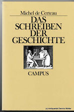 Das Schreiben der Geschichte v. Michel de Certeau 3593344890