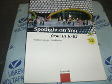 SPOTLIGHT ON YOU FROM B1 TO B2 con Cd - J.SHELLY J.POPPITI - ZANICHELLI
