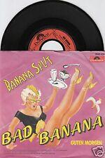 BAD BANANA Banana Split 45/GER/PIC