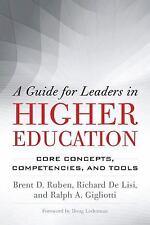 A GUIDE FOR LEADERS IN HIGHER EDUCATION - RUBEN, BRENT D./ DE LISI, RICHARD/ GIG