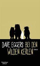 Bei den wilden Kerlen - Dave Eggers