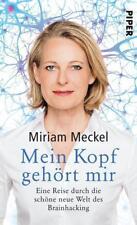 Mein Kopf gehört mir von Miriam Meckel (2018, Gebundene Ausgabe)