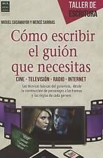 Cómo escribir el guión que necesitas: Cine • Televisión • Radio • Internet (Tall