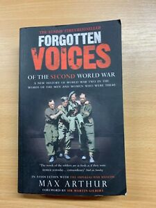 """2008 """"FORGOTTEN VOICES OF THE SECOND WORLD WAR"""" WW2 PAPERBACK BOOK (P4)"""