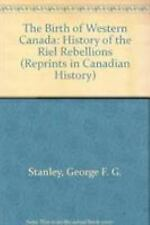 Birth of  Western Canada (Reprints in Canadian History)-ExLibrary