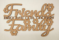 Friends become our chosen family (Flower embellishments)