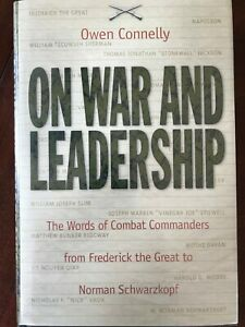 On War and Leadership: The Words of Combat Commanders from Frederick the Great..