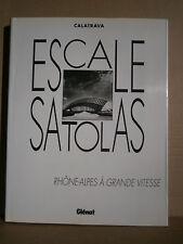 ESCALE SATOLAS - RHONE-ALPES A GRANDE VITESSE - CALATRAVA - Editions Glénat 1994