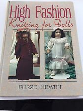 High Fashion Knitting For Dolls By Furze Hewitt - Hardback In Like New Condition