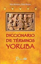 Diccionario de Terminos Yoruba : Pronunciacion, Sinonimias, y Uso Practico De...
