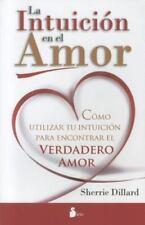 Intuicion en el Amor : Como Utilizar Tu Intuicion