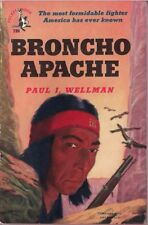 Broncho Apache by Paul I. Wellman