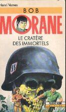 BOB MORANE Fleuve Noir 46 LE CRATERE DES IMMORTELS Henri VERNES livre roman