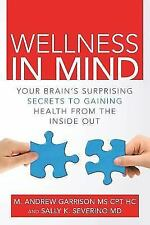 Wellness in Mind: Your Brain's Surprising Secrets to Gaining Health from the Ins