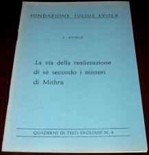LA VIA DELLA REALIZZAZIONE DI SE SECONDO I MISTERI DI MITHRA - Julius Evola