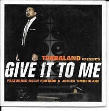 CD SINGLE 2 TITRES--TIMBALAND FEAT.FURTADO & TIMBERLAKE--GIVE IT TO ME--2007