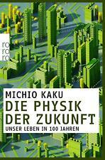 Die Physik der Zukunft ~ Unser Leben in 100 Jahren ~ Michio Kaku ~ Taschenbuch