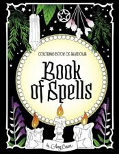 Witch Magick Coloring Book of Shadows: Book of Spells:Abundance, Healing, Love