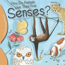 HOW DO ANIMALS USE THEIR FIVE SENSES? - ALGARRA, ALEJANDRO/ BONILLA, ROCIO - NEW